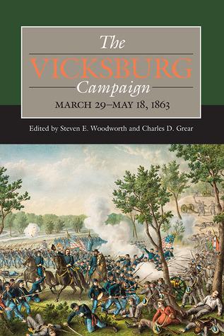 The Vicksburg Campaign, March 29–May 18, 1863