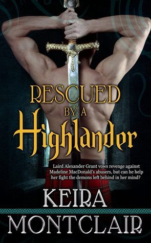 Rescued by a Highlander (Clan Grant, #1) by Keira Montclair