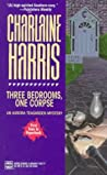 Three Bedrooms, One Corpse  (Aurora Teagarden, #3) - Charlaine Harris