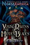 Young Ravens And Hidden Blades: A Short Tale From Norse America