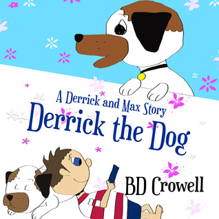 Derrick the Dog by B.D. Crowell