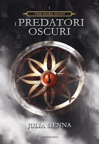 I Predatori Oscuri (The Dark Hunt, #1)