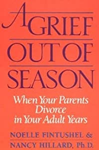 A Grief Out of Season: When Your Parents Divorce in Your Adult Years