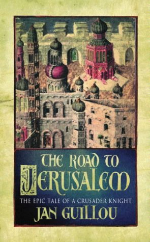 The Road to Jerusalem (The Knight Templar, #1) by Jan Guillou