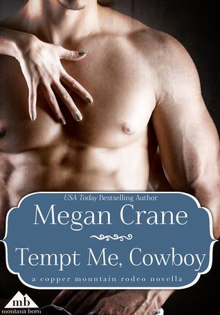 Tempt Me, Cowboy (75th Copper Mountain Rodeo #1; The Montana Millionaires #1)