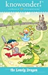 The Lonely Dragon: a collection of 30 read aloud stories for kids (Knowonder! stories, #1)