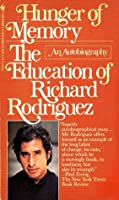 richard rodriguez hunger for memory essay Buy hunger of memory: the education of richard rodriguez by richard  rodriguez (isbn: 9780553272932) from amazon's  superb autobiographical  essay.