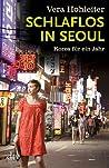 Schlaflos in Seoul by Vera Hohleiter
