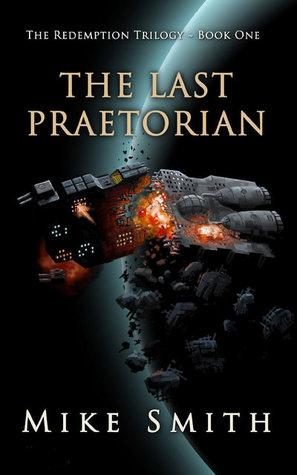 The Last Praetorian by Mike   Smith