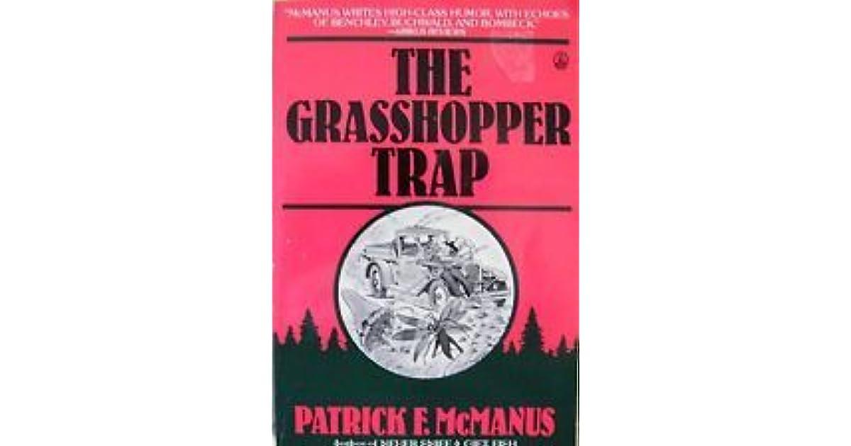 The Grasshopper Trap By Patrick F Mcmanus border=