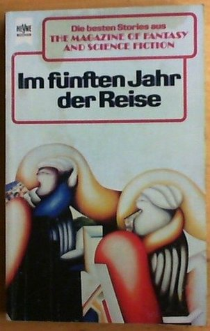 Im fünften Jahr der Reise (The Magazine of Fantasy and Science Fiction #66)