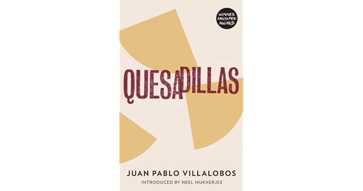 Quesadillas by juan pablo villalobos fandeluxe Image collections
