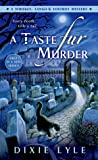 Download ebook A Taste Fur Murder (Whiskey, Tango & Foxtrot Mystery, #1) by Dixie Lyle
