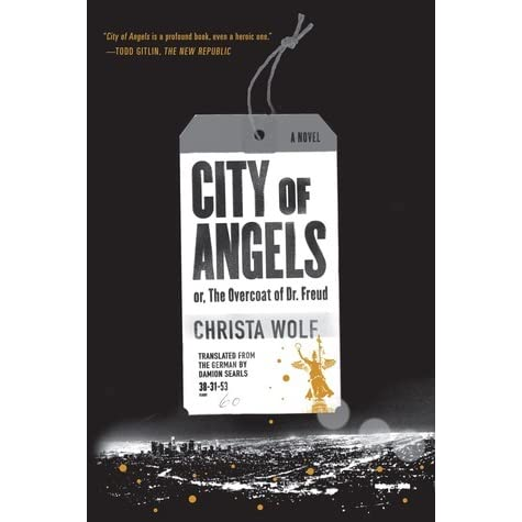 City of Angels or, The Overcoat of Dr  Freud by Christa Wolf
