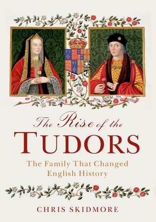 "Book cover of ""The Rise of the Tudors"" by Chris Skidmore"