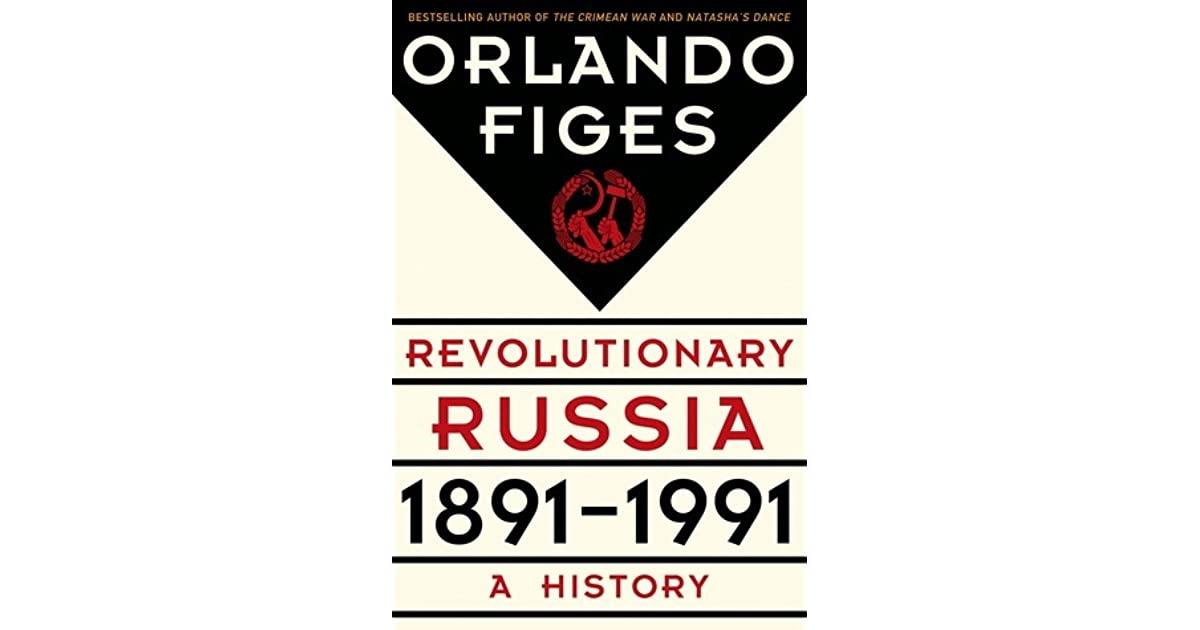 Revolutionary russia 1891 1991 a history by orlando figes fandeluxe Image collections