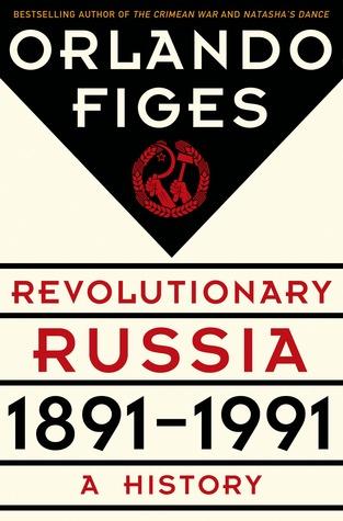 Revolutionary Russia, 1891 - 1991: A History