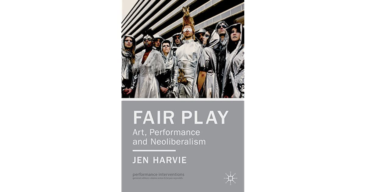 Fair Play — Art, Performance and Neoliberalism