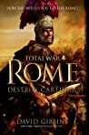 Total War Rome: Destroy Carthage (Total War Rome #1)