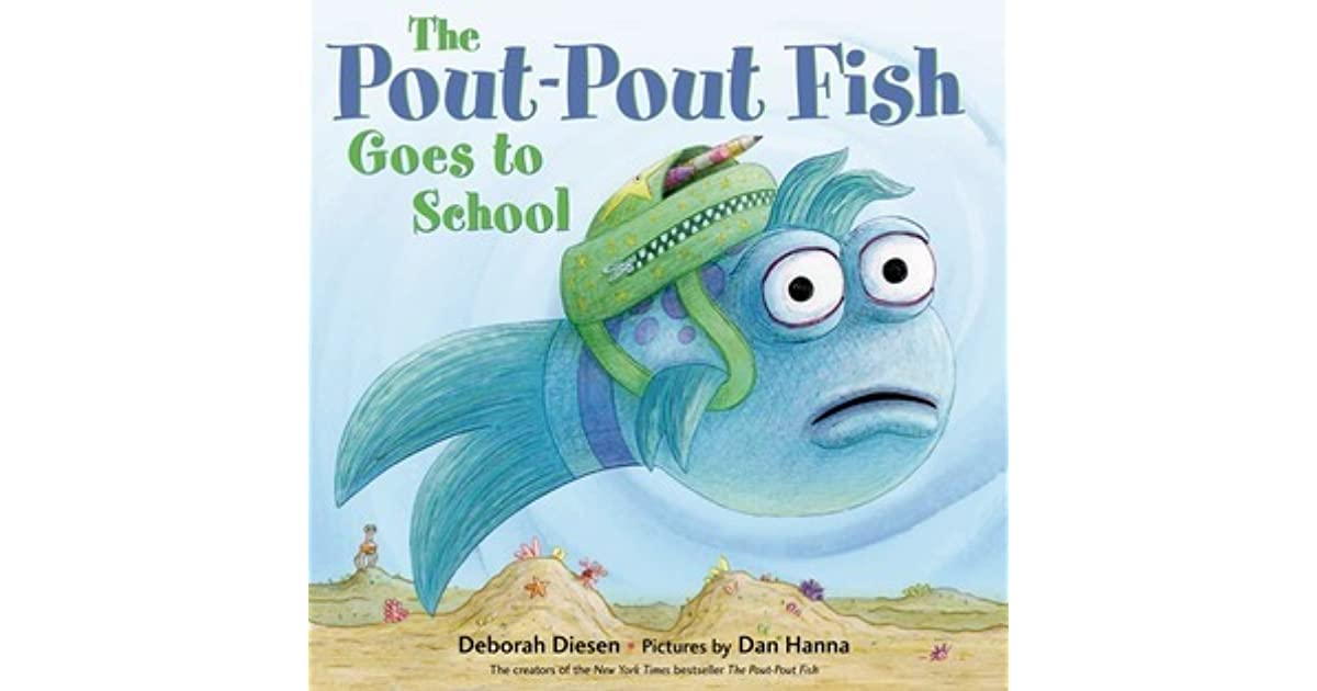 The pout pout fish goes to school by deborah diesen for The pout pout fish
