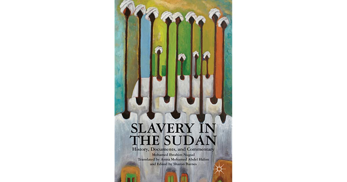 slavery in sudan essay Save your essays here so you can locate them sudan's current darfur conflict did not begin arbitrarily and yet sudanese muslims also took part in the slavery.