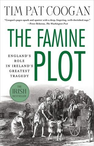 The Famine Plot by Tim Pat Coogan