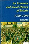 An Economic And Social History Of Britain, 1760 1970