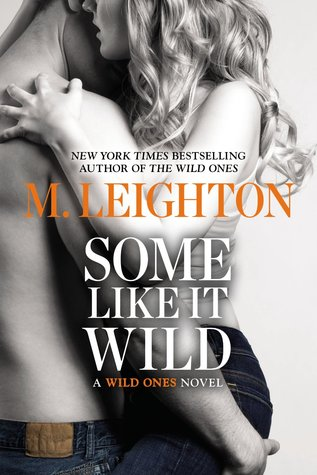 Some like It Wild (The Wild Ones, #2)