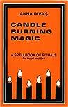 Anna Riva's Candle Burning Magic by Anna Riva