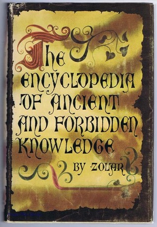 Zolar's Encyclopedia of Ancient and Forbidden Knowledge by Zolar