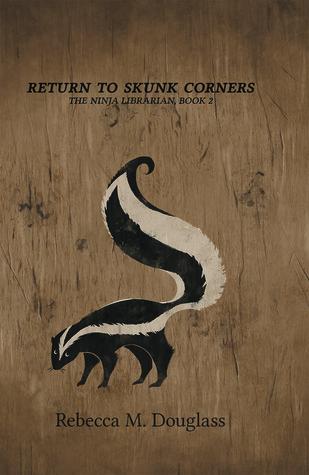 Return to Skunk Corners (The Ninja Librarian, #2)