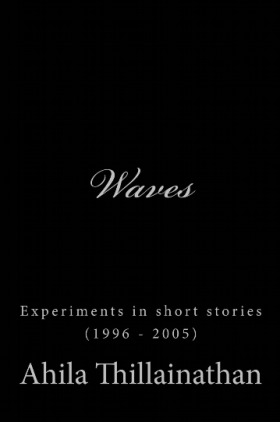 Waves: Experiments in short stories (1996 - 2005)