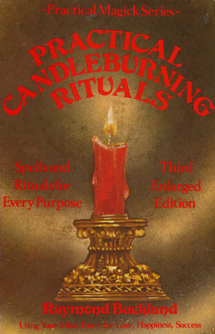 Practical Candleburning Rituals: Spells and Rituals for