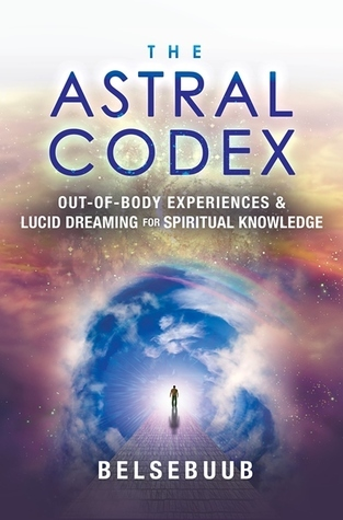 The Astral Codex- Out-of-Body Experien
