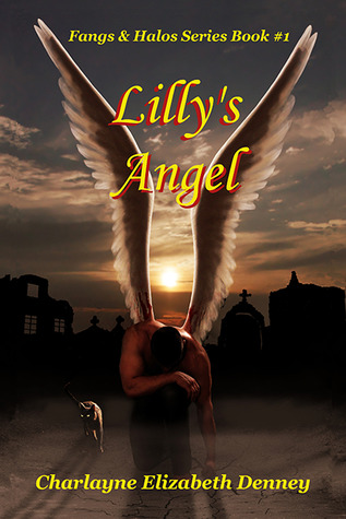 Lilly S Angel Fangs Halos 1 By Charlayne Elizabeth Denney