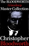 The BLOODWORTH /r/nosleep Master Collection by Christopher Bloodworth