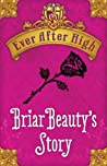 Briar Beauty's Story (Ever After High, #0.3)