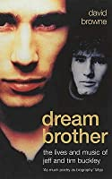 Dream Brother: The Lives and Music of Jeff and Tim Buckley