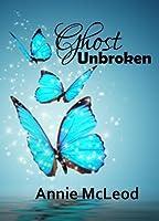 Ghost Unbroken