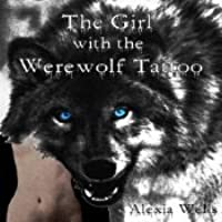 The Girl with the Werewolf Tattoo (The Girl with the Werewolf Tattoo, #1)