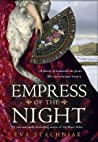 Empress of the Night: A Novel of Catherine the Great (Catherine, #2)