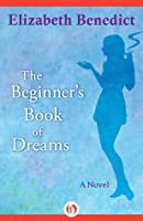 The Beginner's Book of Dreams: A Novel
