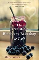 The Irresistible Blueberry Bakeshop and Cafe
