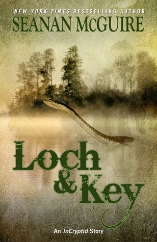Loch and Key (Incryptid, #0.08) by Seanan McGuire