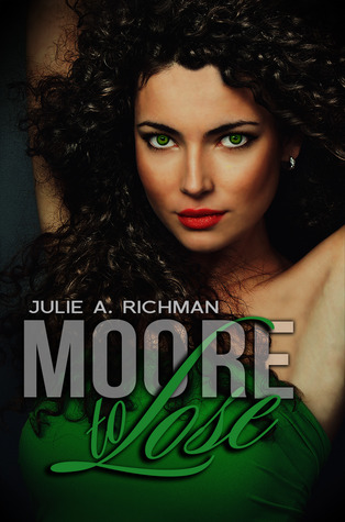 Moore to Lose by Julie A. Richman