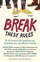 break these rules 35 ya authors on speaking up standing