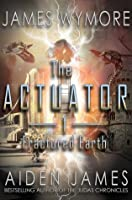 Fractured Earth (The Actuator, #1)
