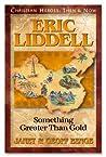 Eric Liddell: Something Better Than Gold