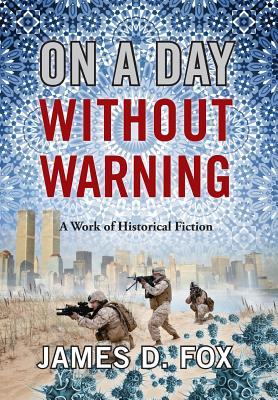 On a Day Without Warning: A Work of Historical Fiction