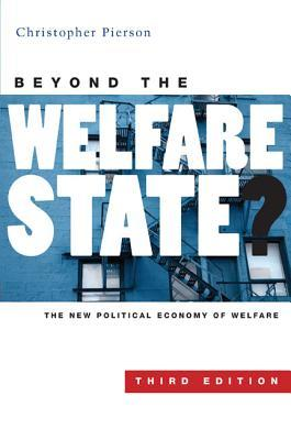 Beyond the Welfare State?: The New Political Economy of Welfare Third Edition